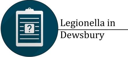 Trust Mark Certified Legionella Risk Assessments in Dewsbury